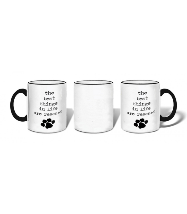 Mugs-The Best Things In Life Are Rescued