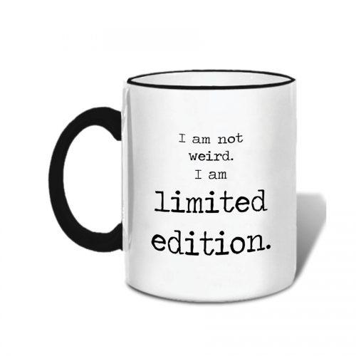 Mugs-I Am Not Weird, I Am Limited Edition
