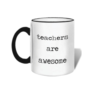 Mugs-Teachers Are Awesome