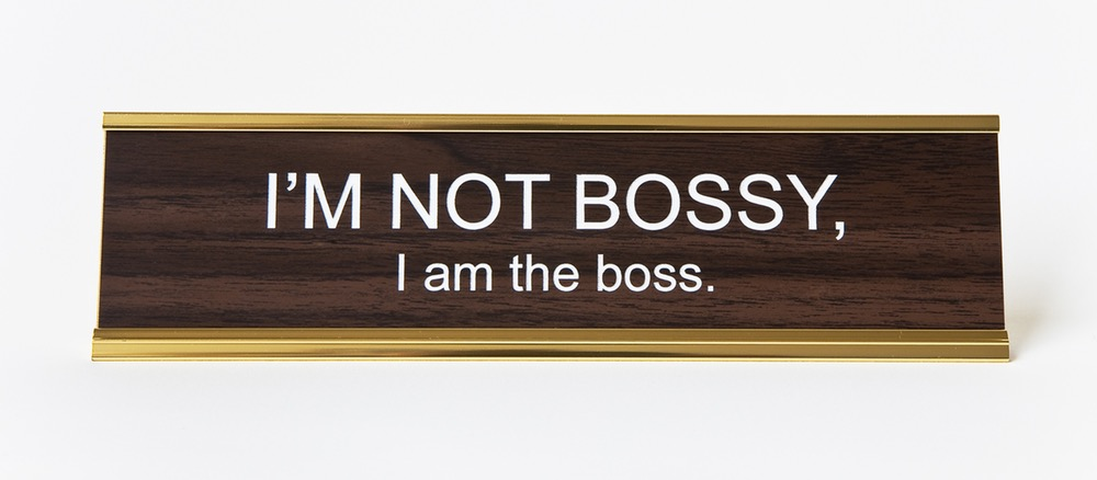 I M Not Bossy I Am The Boss Nameplate