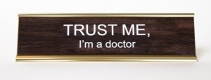 TRUST ME, I'm a doctor NAMEPLATE
