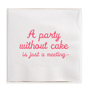 A Party Without Cake Amusing Cocktail Napkins