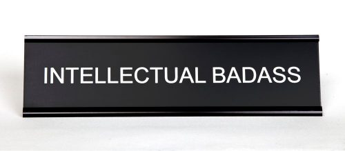 INTELLECTUAL BADASS NAMEPLATE