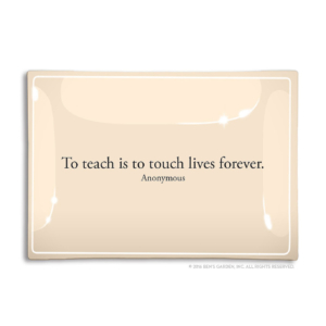 Ben's Garden To Teach Is To Touch Lives Forever Decoupage Glass Tray