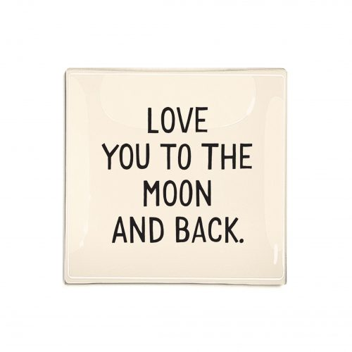 "Ben's Garden - Love You To The Moon and Back... 6"" x 6"" Glass Tray"