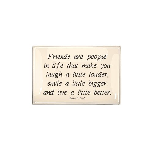 "Ben's Garden - Friends are people in life... 4"" x 6"" Glass Tray"