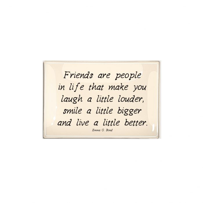 """Ben's Garden - Friends are people in life... 4"""" x 6"""" Glass Tray"""