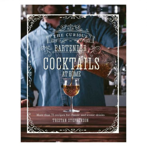 The Curious Bartender: Cocktails At Home - Book
