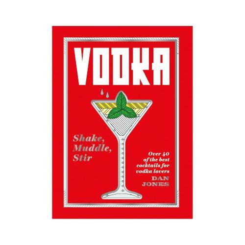 Vodka: Shake, Muddle, Stir - Book