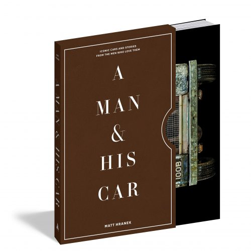 A Man & His Car: Iconic Cars and Stories from the Men Who Love Them - Book